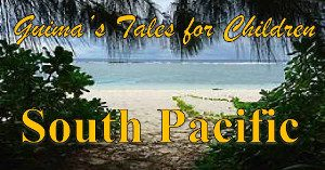 Guimas Tales For Children Episode Tales From The South - Tales of the south pacific