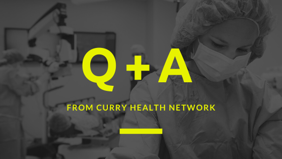Q & A From Curry Health Network