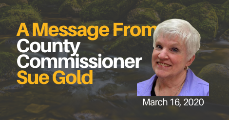From County Commissioner Sue Gold on March 16, 2020