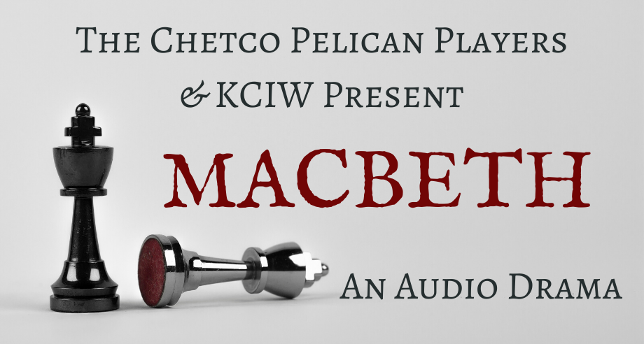 KCIW Special Program: Macbeth, An Audio Drama