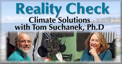 Reality Check: Climate Solutions with Tom Suchanek, Ph.D