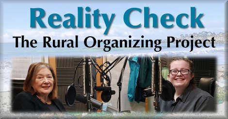 Reality Check: The Rural Organizing Project